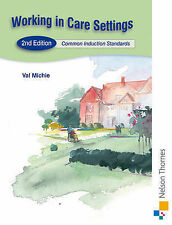 Working in Care Settings: Common Induction Standards Second Edition, Michie, Val