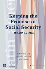 Keeping the Promise of Social Security in Latin America (Latin American Develo..