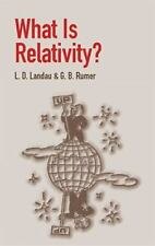 General Science: What Is Relativity? by G. B. Rumer and L. D. Landau (2003,...