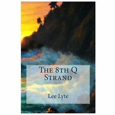 The 8th Q Strand : Present Perfect by Lee Lyte (2013, Paperback, Large Type)