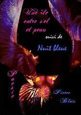 Une Ile Entre Sel et Peau Suivit de Nuit Bleue by Pierre Blois (2016, Paperback)