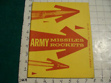 vintage paper: ARMY MISSLE ROCKETS: dept of army pamplhet #355-13 May 1958