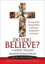 Do You Believe : Experience the Full Power of the Cross by Robert Noland