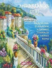 Mediterranean Cities by Sandy Mahony, Mary Brown, Don Brown and Don Mahony...