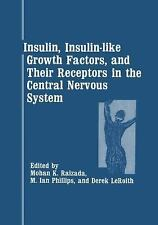 Insulin, Insulin-Like Growth Factors, and Their Receptors in the Central...