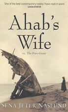 Ahab's Wife: Or the Star Gazer, Sena Jetter Naslund