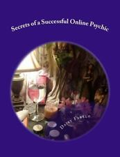 Secrets of a Successful Online Psychic : How to Work from Home As a Psychic...