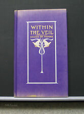 1911 First Edition  Lillian De Waters Within The Veil HC True 1rst