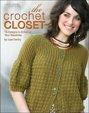 The Crochet Closet : 21 Designs to Enhance Your Wardrobe by Lisa Gentry