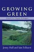 NEW Growing Green: Animal-Free Organic Techniques by Jenny Hall Paperback Book (