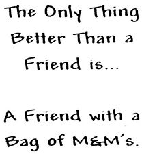 Unmounted Rubber Stamp, Humorous Sayings & Quotes, Friendship, Friends, Candy