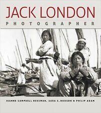 Jack London, Photographer by Philip Adam, Jeanne Campbell Reesman and Sara S....