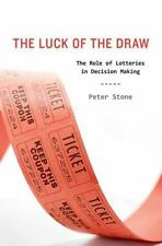 The Luck of the Draw: The Role of Lotteries in Decision Making Stone, Peter Har