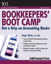 101 for Small Business: Bookkeepers' Boot Camp : Get a Grip on Accounting...