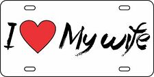 I Love My Wife Aluminum License Plate Car Tag Auto Husband Proud Love Heart Cute