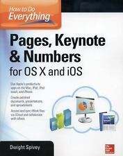 How to Do Everything: Pages, Keynote & Numbers for OS X and iOS, Spivey, Dwight