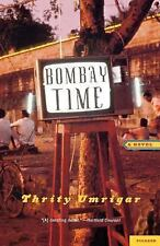 Bombay Time : A Novel by Thrity Umrigar (2002, Paperback, Revised)
