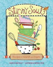 Stir My Soul: Recipes to Nourish and Inspire, Kelley, Roxie