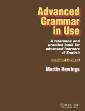 Advanced Grammar in Use Without Answers by Martin Hewings (1999, Paperback)