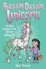 Razzle Dazzle Unicorn: Another Phoebe and Her Unicorn Adventure (Paperback)