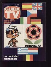 GUIDA TV A. MONDADORI 23/1980 EUROPEI DI CALCIO ITALIA FILM CARTONI SPETTACOLI