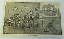 1906 print ~ LOVE OF DRINK alcoholic drinks his family to poor house- Lofton