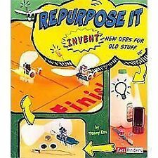 Repurpose It: Invent New Uses for Old Stuff (Invent It)-ExLibrary