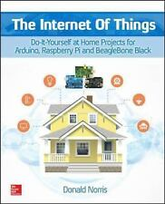 The Internet of Things: Do-It-Yourself at Home Projects for Arduino, Raspberry P