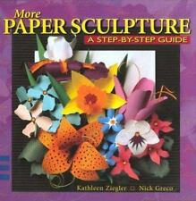 More Paper Sculpture: A Step-By-Step Guide-ExLibrary