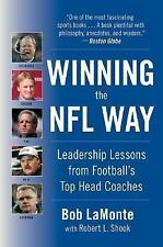 Winning the NFL Way : Leadership Lessons from Football's Top Head Coaches by...