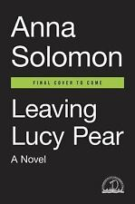 Leaving Lucy Pear by Anna Solomon (2016, Hardcover)