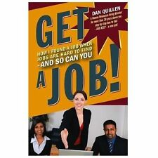 Get a Job!: How I Found a Job when Jobs are Hard to Find - And So Can You by Qu