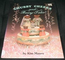 Chubby Cheeks & Beary Tales Decorative Art Tole TP Painting Book Kim Mauro Teddy