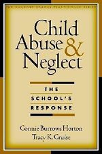 Child Abuse and Neglect: The School's Response-ExLibrary