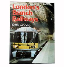 London's Branch Railways by John Glover (Hardback, 1999)