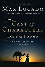 Cast of Characters: Lost and Found : Encounters with the Living God by Max Lucad