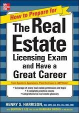 The Real Estate Licensing Exam and Have a Great Career by Henry S. Harrison...