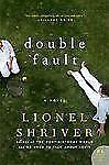Double Fault: A Novel, Barrington Saddler LLC, Shriver, Lionel, Good Book