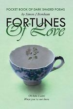 Fortunes of Love - Pocket Book of Dark Shaded Poems by Simon J. Boreham...
