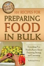 101 Recipes for Preparing Food in Bulk : Everything You Need to Know about...