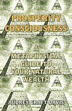 Prosperity Consciousness : A Metaphysical Guide to Your Natura (FREE 2DAY SHIP)