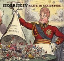 George IV: A Life in Caricature by Lord Kenneth Baker