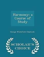 Harmony : A Course of Study - Scholar's Choice Edition by George Whitefield...