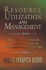Resource Utilization and Management : A Case Study of the Impact of State...