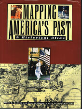MAPPING AMERICA'S PAST -- A HISTORICAL ATLAS--  USED  GOOD