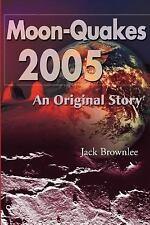 Moon-Quakes 2005: An Original Story