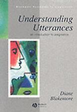 Blackwell Textbooks in Linguistics: Understanding Utterances : An...