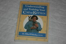 Understanding and Training Your Cat and Kitten by H. Ellen Whiteley (1994, Pa...