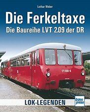 Die Ferkeltaxe Die Baureihe LVT 2.09 der DR Typen Modelle Triebwagen Buch Book