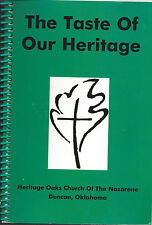*DUNCAN OK 2004 THE TASTE OF OUR *HERITAGE OAKS COOK BOOK CHURCH OF THE NAZARENE